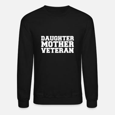Sailors Daughter Daughter mother veteran Daughter mother Sailor - Unisex Crewneck Sweatshirt