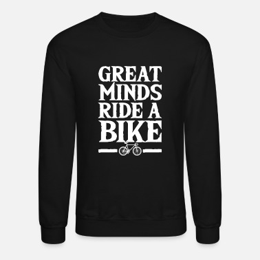 Giftidea For Cyclists Great Minds Ride Bike Cyclist Giftidea - Unisex Crewneck Sweatshirt