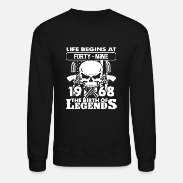 life begins at forty nine 1968 the birth of - Unisex Crewneck Sweatshirt