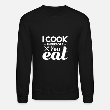 Cook Cooking Kitchen Cook Restaurant Cook - Unisex Crewneck Sweatshirt