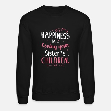 Happiness is Loving Your Sisters Children Unisex Sweatshirt tee