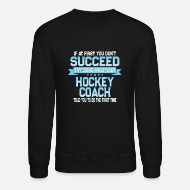 Hockey Funny Hockey Coach Gift - Unisex Crewneck Sweatshirt
