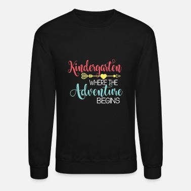 Adventure kindergarten where the adventure begins son - Unisex Crewneck Sweatshirt