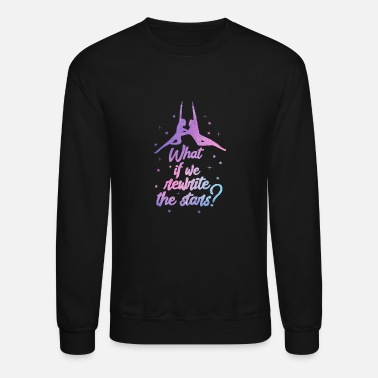 Circus Theater What If We Rewrite The Stars? - Unisex Crewneck Sweatshirt