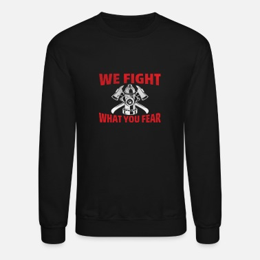 Fighter We fight what you fear - Unisex Crewneck Sweatshirt