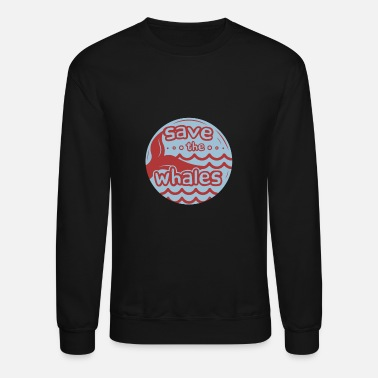 Climatic Protection Save The Whales - Unisex Crewneck Sweatshirt