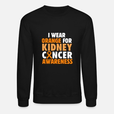 Ways To Help Kidney Cancer I Wear Orange For My Kidney Cancer A - Unisex Crewneck Sweatshirt
