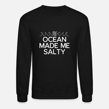 The Ocean Made me Salty - Unisex Crewneck Sweatshirt