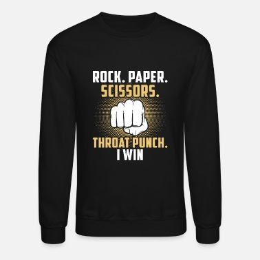 Punch Scissors - rock paper scissors throat punch i wi - Unisex Crewneck Sweatshirt