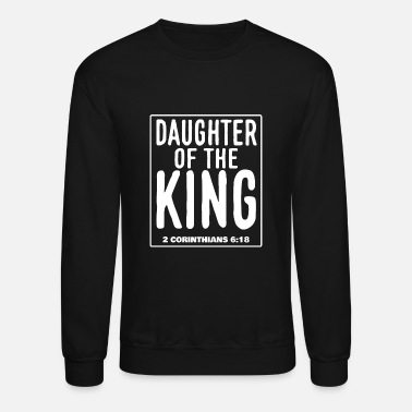God Daugther of the King - 2.Corinthians 6:18 - Unisex Crewneck Sweatshirt