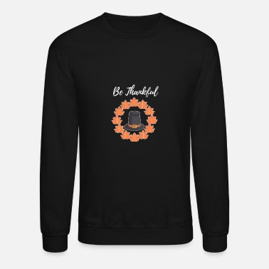 Feast Day Thanksgiving! Be thankful! family time! feast day! - Unisex Crewneck Sweatshirt
