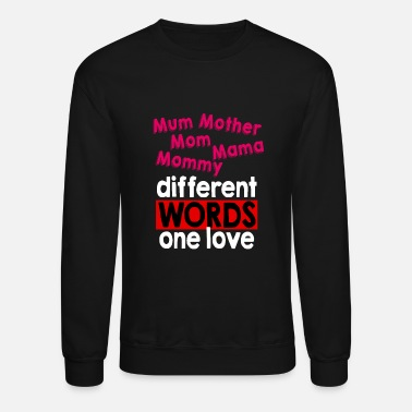 Mami Mother Word Words Mama Mami Love Son Daughter - Unisex Crewneck Sweatshirt
