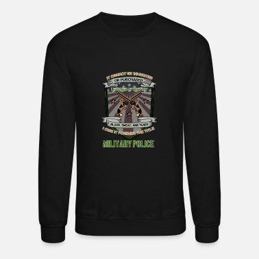 Police I forever own the title military police - Unisex Crewneck Sweatshirt