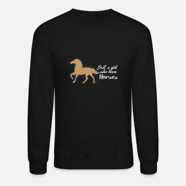 Dressage Just A Girl Who Loves Horses - Unisex Crewneck Sweatshirt