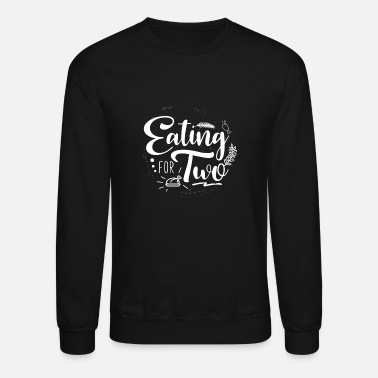 Funny Pregnancy Eating for Two Thanksgiving Gift - Funny Pregnancy - Crewneck Sweatshirt