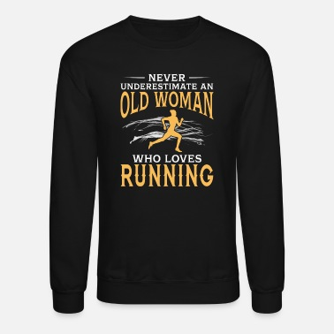 Funny Running funny An Old Woman Who Loves Running - Unisex Crewneck Sweatshirt