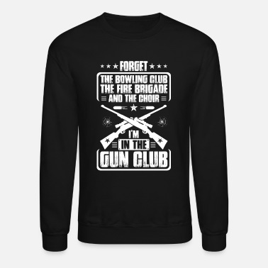 Gun Fanatic Gun Club Shooting Sports Range Shooter Firing Gift - Unisex Crewneck Sweatshirt