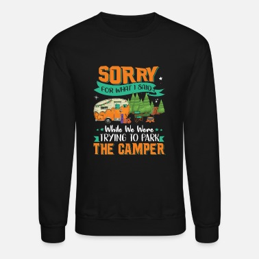 Camping We Were Trying Park The Camper - Unisex Crewneck Sweatshirt