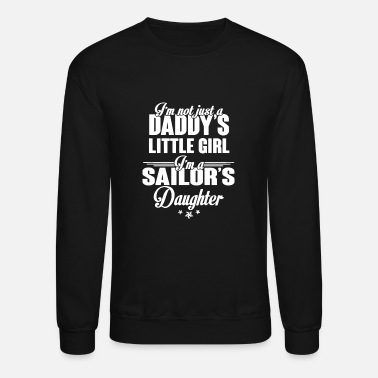 Sailors Daughter Daughter Sailor T-shirt - Unisex Crewneck Sweatshirt