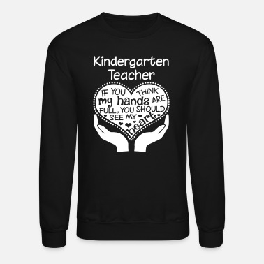 Kindergarten Kindergarten Teacher T-Shirt - Crewneck Sweatshirt
