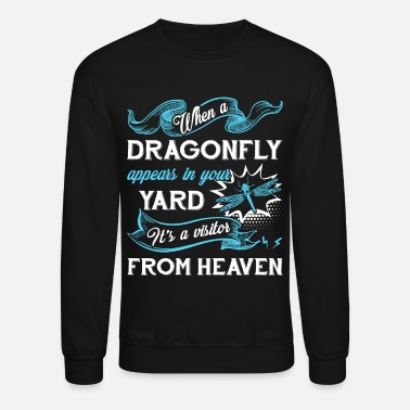 Dragonfly Dragonfly From Heaven Shirt - Crewneck Sweatshirt