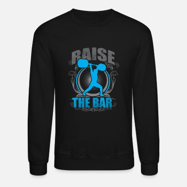 Crossfit Raise The Bar - Crossfit and Weightlifting - Unisex Crewneck Sweatshirt