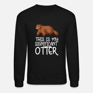 Miscellaneous this is my significant otter - Unisex Crewneck Sweatshirt