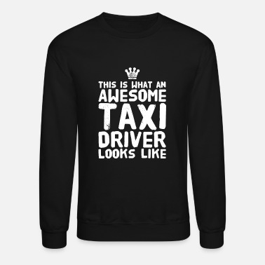 Punkx Taxi driver - This is what an awesome taxi drive - Unisex Crewneck Sweatshirt