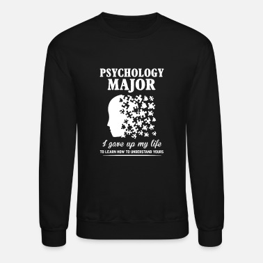 Psychology Psychology major - Learn how to understand lives - Crewneck Sweatshirt