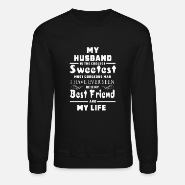 Husband Husband - Husband - my husband is the coolest, m - Unisex Crewneck Sweatshirt