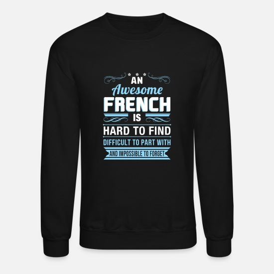 Cut Hoodies & Sweatshirts - French - Awesome French is hard to find Tshirt - Unisex Crewneck Sweatshirt black