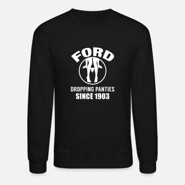 Michael Clifford Ford - Dropping panties since 1903 t-shirt - Unisex Crewneck Sweatshirt