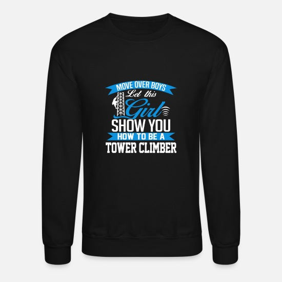 Climber Hoodies & Sweatshirts - Tower climber - Show you how to be a tower climb - Unisex Crewneck Sweatshirt black
