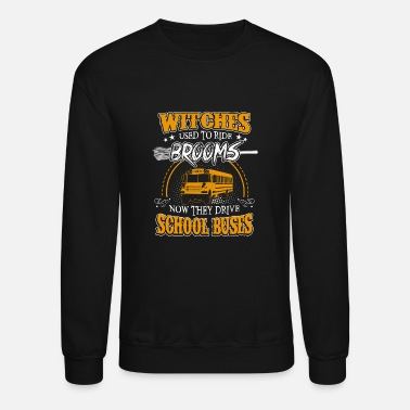 Driving School Now they drive school buses - Unisex Crewneck Sweatshirt