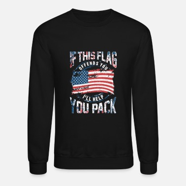 Flag US flag - If this flag offends you I'll help you - Unisex Crewneck Sweatshirt