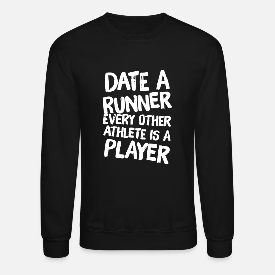 Maze Hoodies & Sweatshirts - Runner - Date Runner Every Other Athlete is Play - Unisex Crewneck Sweatshirt black