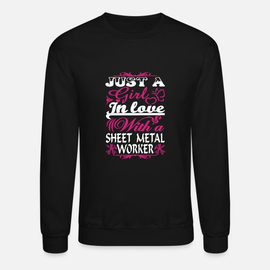 Sheet Hoodies & Sweatshirts - Just A Girl In Love Sheet Metal Worker Tee Shirt - Unisex Crewneck Sweatshirt black