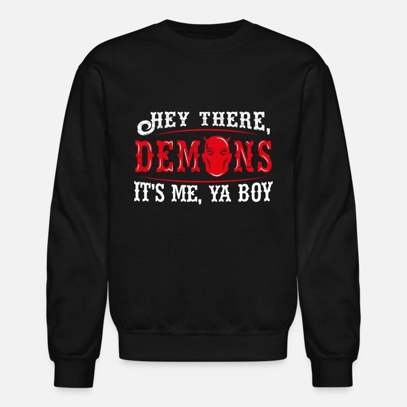 9c17d1a5ac Hey There Demons It's Me Ya Boy - Badass Character Crewneck Sweatshirt -  black