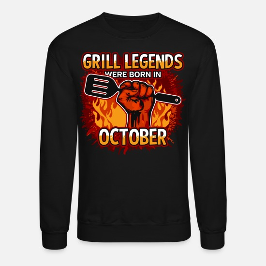 Birthday Hoodies & Sweatshirts - Grill Legends Were Born in October - Unisex Crewneck Sweatshirt black