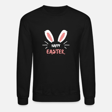 Easter Idea Happy Easter bunny eggs jesus holiday christian - Unisex Crewneck Sweatshirt