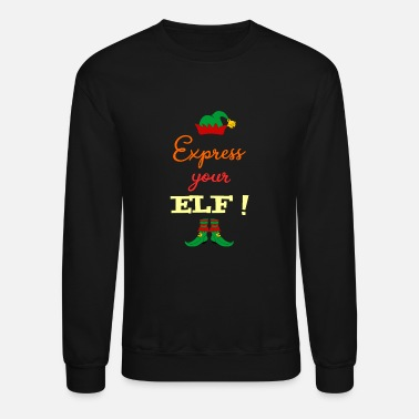Expression Express your ELF! - Express yourself! - Unisex Crewneck Sweatshirt