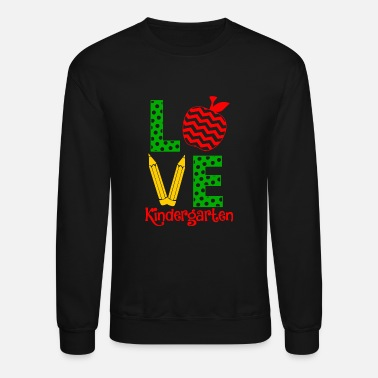 Kindergarten Kindergarten teacher - love kindergarten teacher - Crewneck Sweatshirt