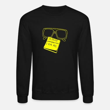 Kick Ass Chew Gum Kick Ass - Unisex Crewneck Sweatshirt