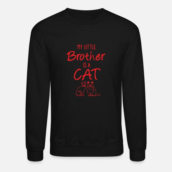 Little Sister Hoodies & Sweatshirts - My Little Brother Is A Cat - Unisex Crewneck Sweatshirt black