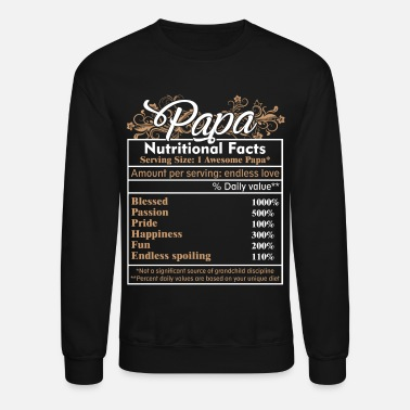 Papa Papa Nutritional Facts Shirt - Crewneck Sweatshirt