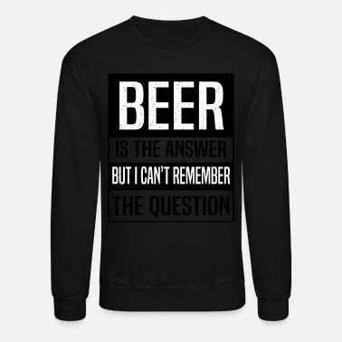 Brewsmeister Beer Bottle Drinker Brewsmeister Brewery Brew - Unisex Crewneck Sweatshirt
