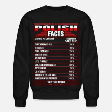 cb990ec4f Polish Polish Facts Tshirt - Unisex Crewneck Sweatshirt