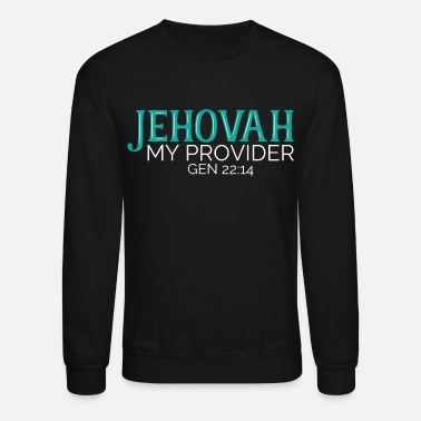 Jehovah Jehovah's Witnesses Provider Bible Verse Cool Gift - Unisex Crewneck Sweatshirt