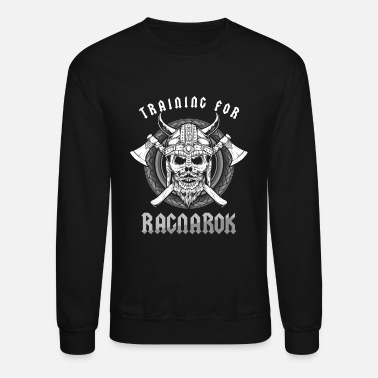 Training Training For Ragnarok Vikings Norse Mythology - Unisex Crewneck Sweatshirt