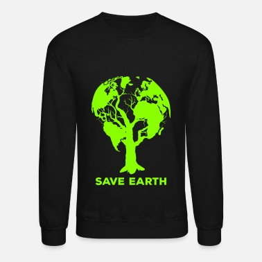 Save Save Earth Save Nature Planet World Earth Day - Unisex Crewneck Sweatshirt